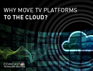 Why Move TV Platforms to the Cloud?